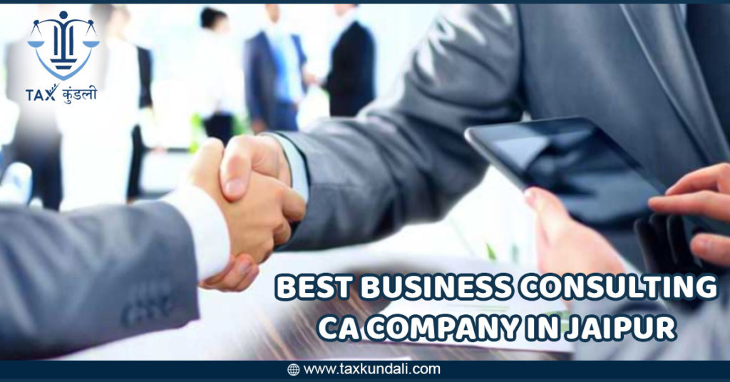 Best Business Consulting CA Company in Jaipur