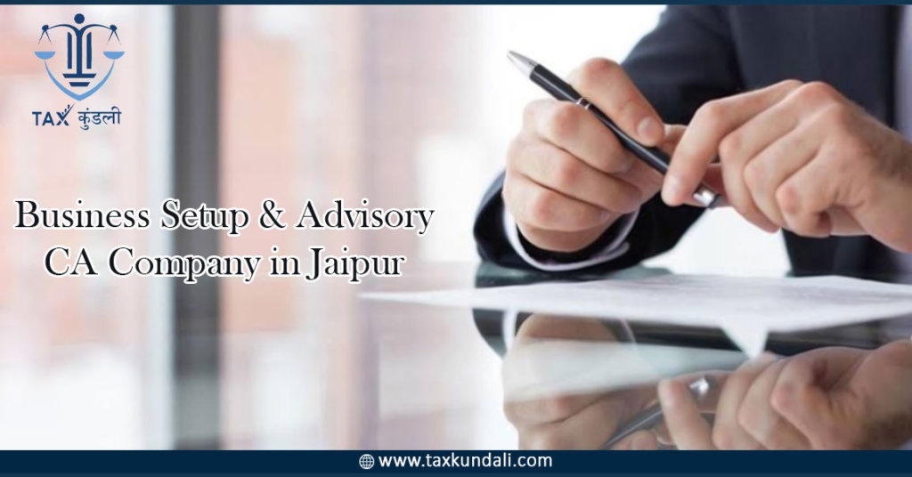 Business Setup & Advisory CA Company in Jaipur