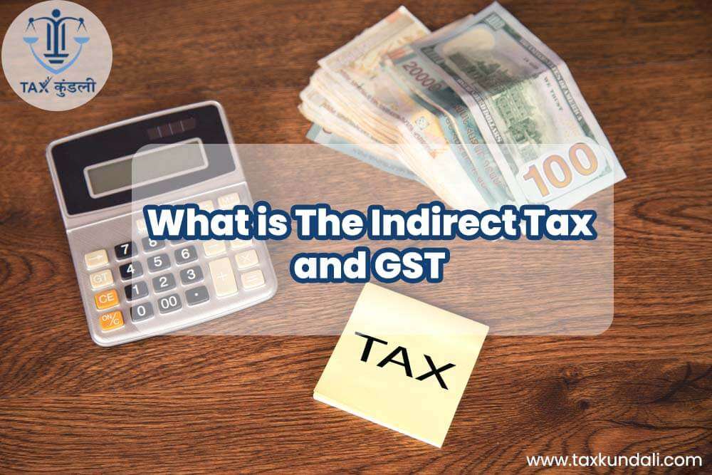 What is The Indirect Tax and GST