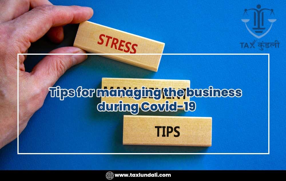 Tips for managing the business during Covid-19 taxkundali