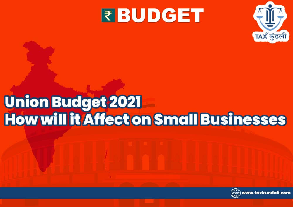 Union Budget 2021 How will it Affect on Small Businesses