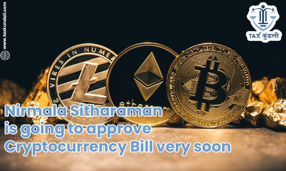 Nirmala Sitharaman is going to approve Cryptocurrency Bill very soon